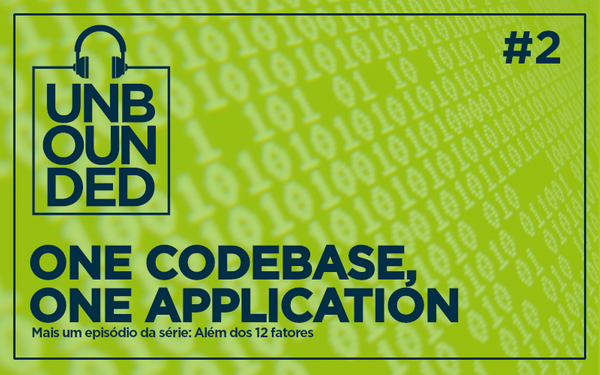 #2 - One Codebase, One Application