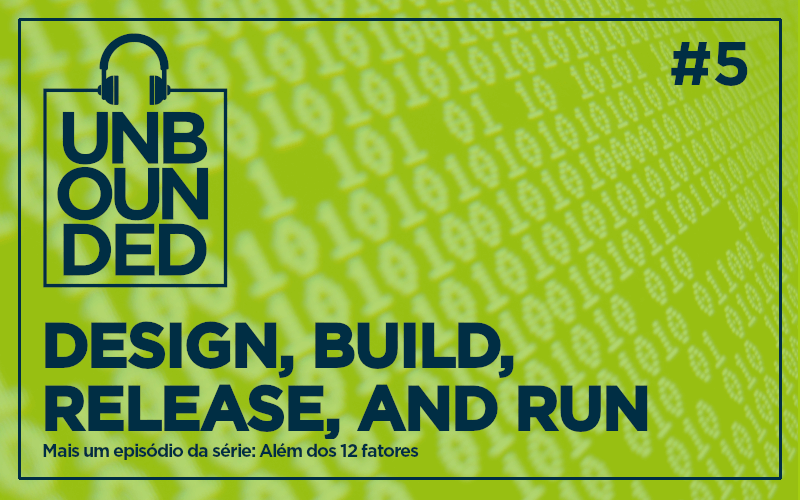 #5 - Design, build, release, and run